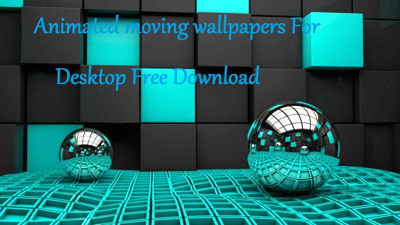 Animated Moving Wallpapers For Desktop Free Download Youtube