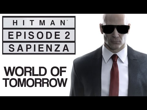 "Hitman - Let's Play (Blind) - Episode 2: Sapienza - ""World Of Tomorrow"""