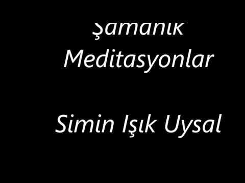 Samanik Yolculuk - Bölüm 1/Shamanic Journeying