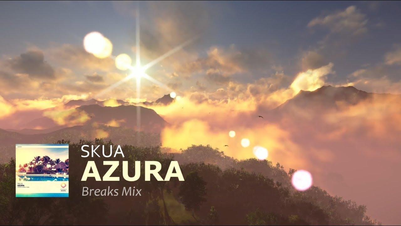 Skua - Azura (Breaks Mix)