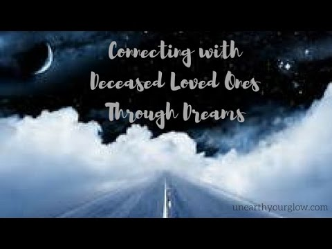 Connecting with Deceased Loved Ones Through Dreams