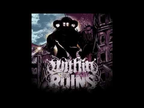 Within The Ruins - Invade (2010) Full Album