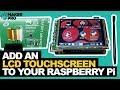 Raspberry Pi Touchscreen LCD display tut
