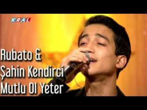Şahin Kendirci ft. Rubato - Mutlu Ol Yeter