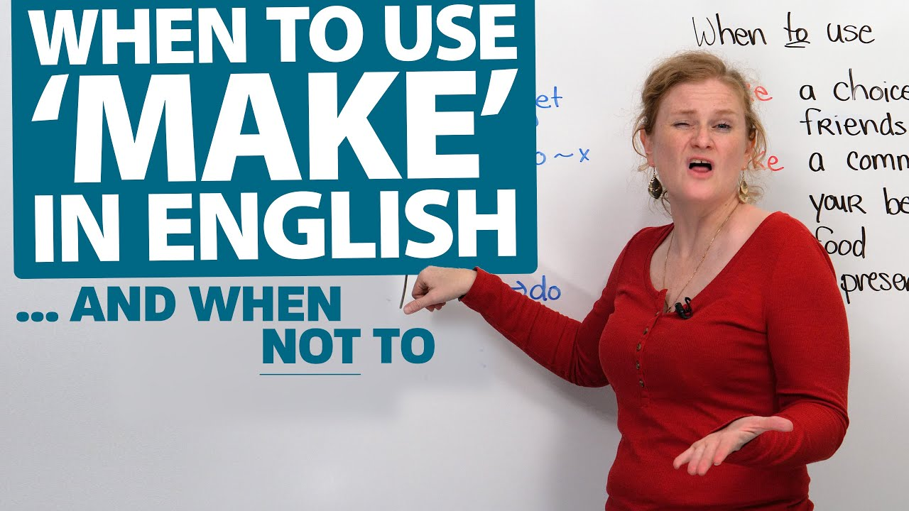 "When & when NOT to use ""MAKE"" in English"