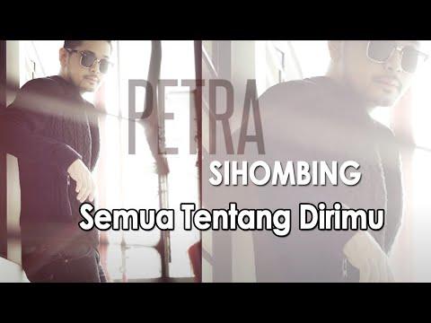 Petra Sihombing - Semua Tentang Dirimu [Official Video Lyric]