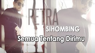 Video Petra Sihombing - Semua Tentang Dirimu [Official Video Lyric] download MP3, 3GP, MP4, WEBM, AVI, FLV September 2018