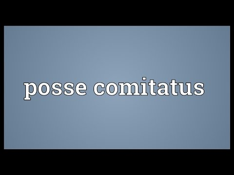 Posse comitatus Meaning