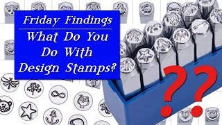 What Can You Do With Design Stamp Tools?  Friday Findings