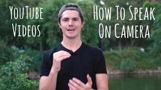 How To Make YouTube Videos - (Speaking On Camera)