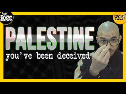 Palestine: You've Been Deceived   Abu Mussab Wajdi Akkari