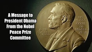A Message to President Obama From The Nobel Peace Prize Committee