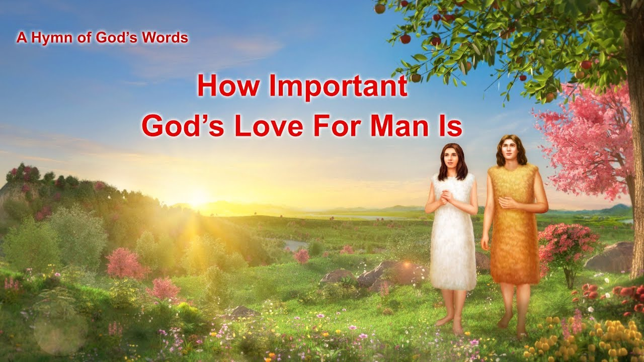 """A Hymn of God's Word """"How Important God's Love for Man Is"""""""
