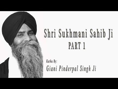 Sukhmani Sahib | Katha | PART 1 | Bhai Pinderpal Singh | San Jose, California | 2016