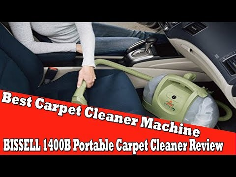 Best Carpet Cleaner Machine 2017  BISSELL 1400B Portable Carpet Cleaner