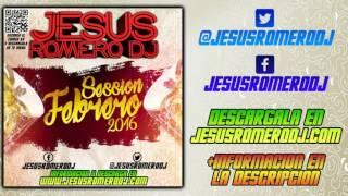13 Jesus Romero DJ Session Febrero 2016