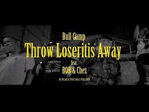 "BULL CAMP (JBM&ZKA) ""THROW LOSERITIS AWAY"" Feat. BOB & CHEZ"