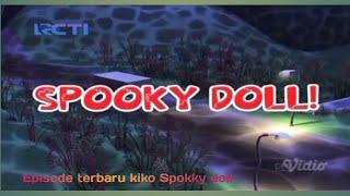 Download Episode terbaru kiko || Spooky Doll
