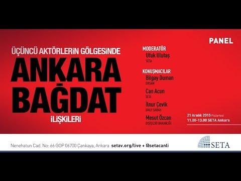 Panel | Üçüncü Aktörlerin Gölgesinde Ankara Bağdat İlişkileri