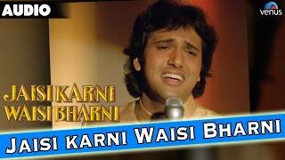 Jaisi Karni Waisi Bharni Full Audio Song | Govinda, Kimi Katkar