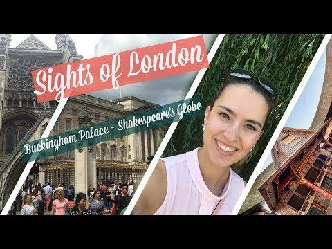 Sights Of London: Shakespeare's Globe + Buckingham Palace