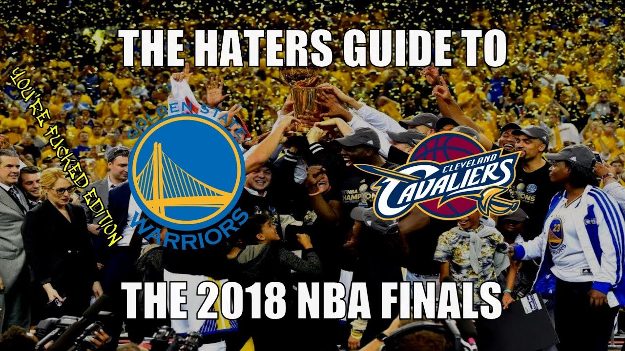 the-haters-guide-to-the-2018-nba-finals