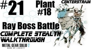 Metal Gear Solid 2 - Stealth Walkthrough - Part 21 - Plant #18 -  Ray Battle (Game Over If Caught)