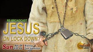 Jesus On Lockdown - Faith Hope & Love Centre | Sunday Service