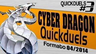 Quickduels #3 - Cyber Dragon Deck TCG Abril 2014 Yu-Gi-Oh