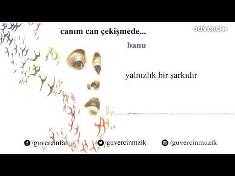 Banu - Yalnızlık Bir Şarkıdır  [© Güvercin Müzik  Official Audio]