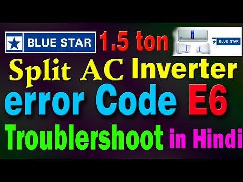 blue star inverter split ac error e6 what's problem troubleshoot learn in Hindi