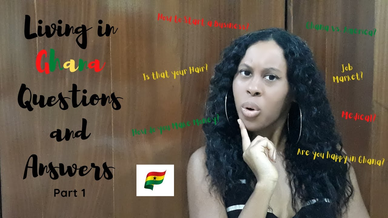 Informative Q&A Living in Ghana Part 1| Moving to Ghana| Ghana Vlog