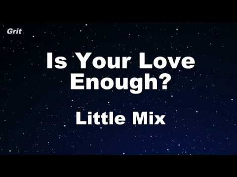 Is Your Love Enough - Little Mix Karaoke 【No Guide Melody】 Instrumental