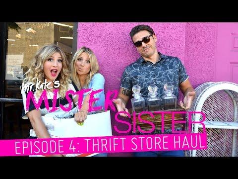Mister Sister! Episode 4: Thrift Store Haul