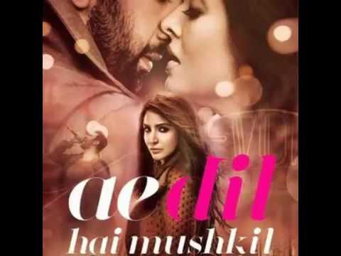 Ae Dil Hai Mushkil Title song Full Audio  Arijit singh pritam