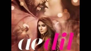 Ae Dil Hai Mushkil Title song Full Audio  Arijit singh pritam