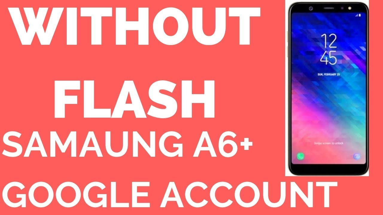 REMOVE FRP SAMSUNG A6 PLUS SM-A605FN ANDROID 8 0 0 / REV