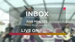Download lagu Five Minutes - Miss You Love You (Inbox Karnaval Indramayu)