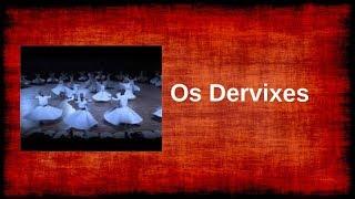Os Dervixes e a Filosofia Sufi