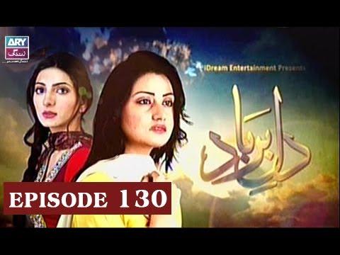 Dil-e-Barbad - Episode 130 - ARY Zindagi Drama