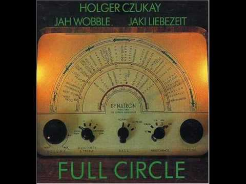 Holger Czukay - Jah Wobble - Jaki Liebezeit : Full circle (rps no.7)