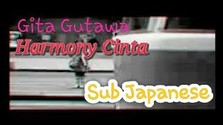 Gita Gutawa - Harmony Cinta sub Japanese