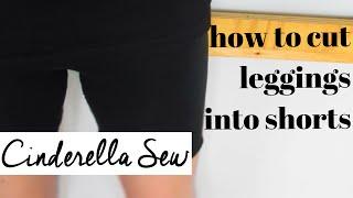DIY leggings into shorts - Cut tights and pants shorter - Cinderella Sew - Easy DIY Tutorial