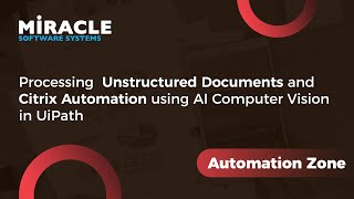 Processing Unstructured Documents and Citrix Automation using AI Computer Vision in UiPath