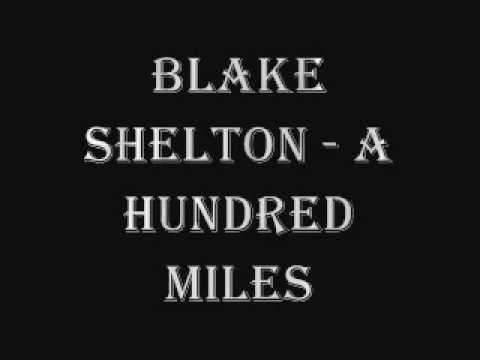 Blake Shelton - 100 Miles