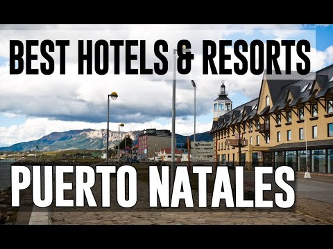 Best Hotels And Resorts In Puerto Natales, Chile