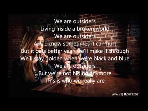 Against The Current  - Outsiders LYRICS !:)