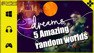 Dreams - 5 Amazing Worlds You Need To See This Game - ACG