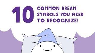 10 Common Dream Symbols You NEED to Recognize!