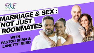 Marriage & Sex: Not Just Roommates | Sean and Lanette Reed | Blended Kingdom Families